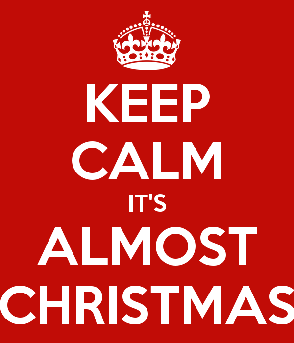 Keep calm it s almost christmas 17