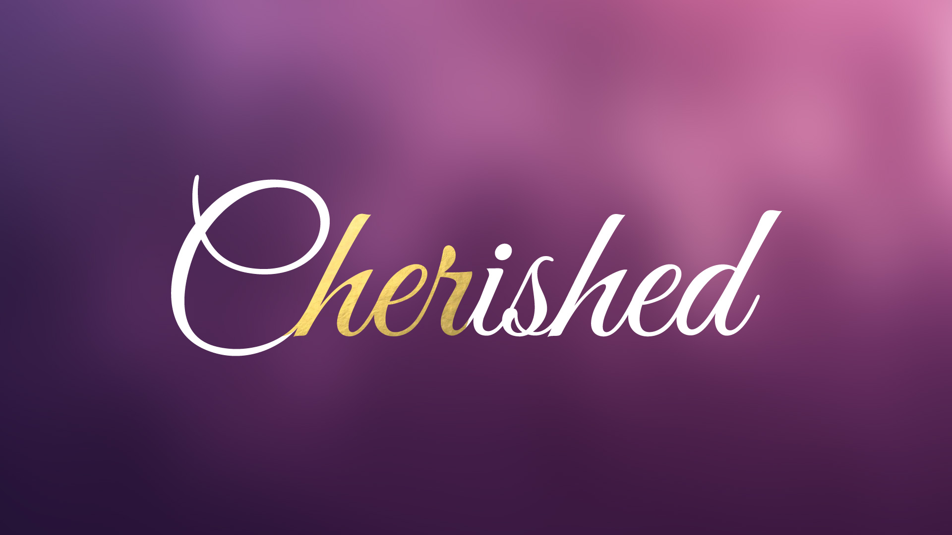 Cherished slide 1920x1080 title