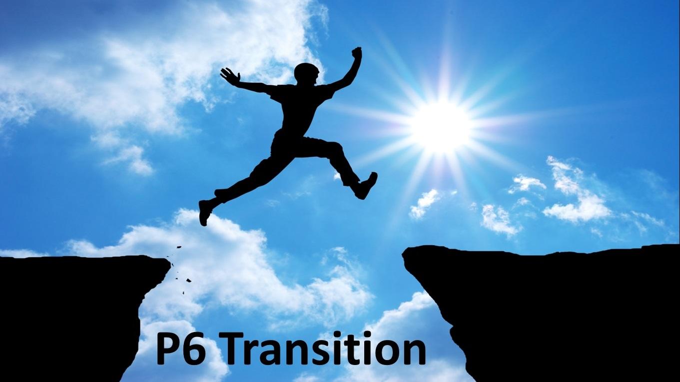 P6 transition