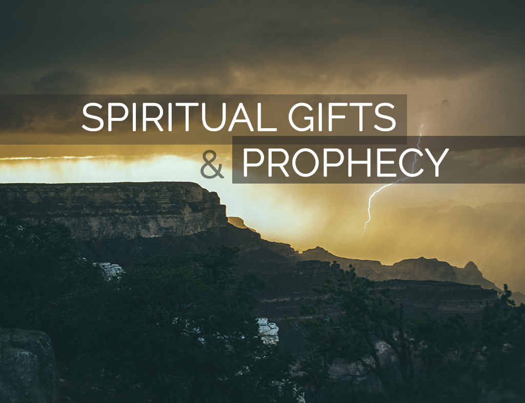 Sgifts and prophecy