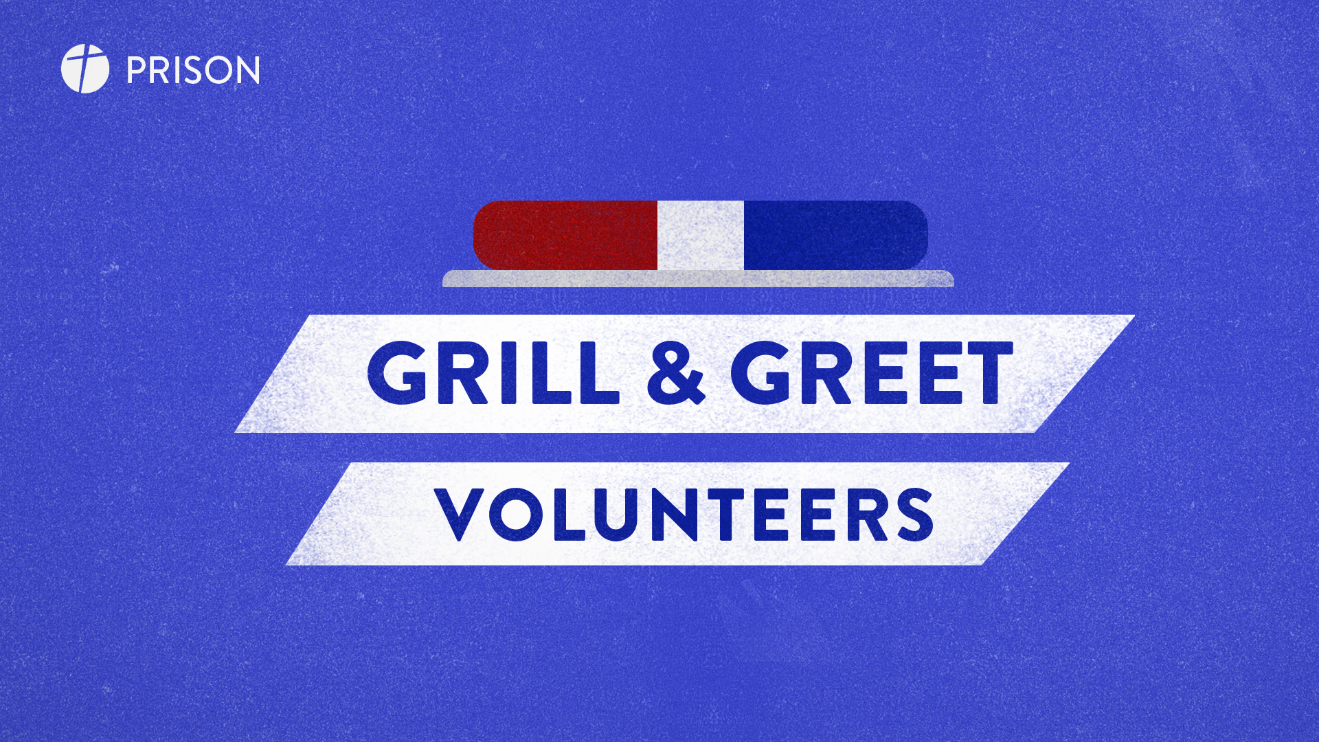 Grill   greet volunteers only