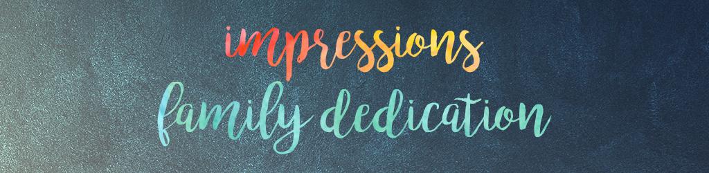 Impressions family dedication registration