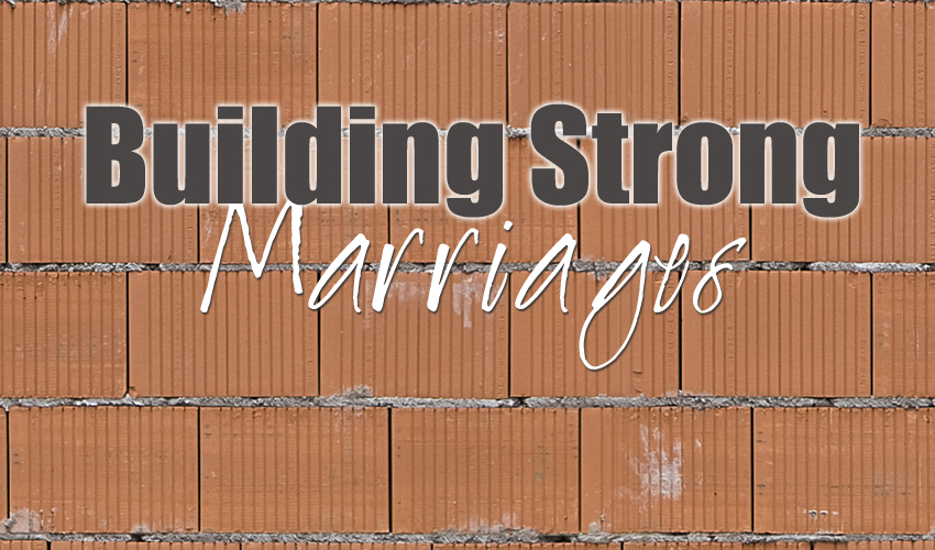 Feature building strong marraiges