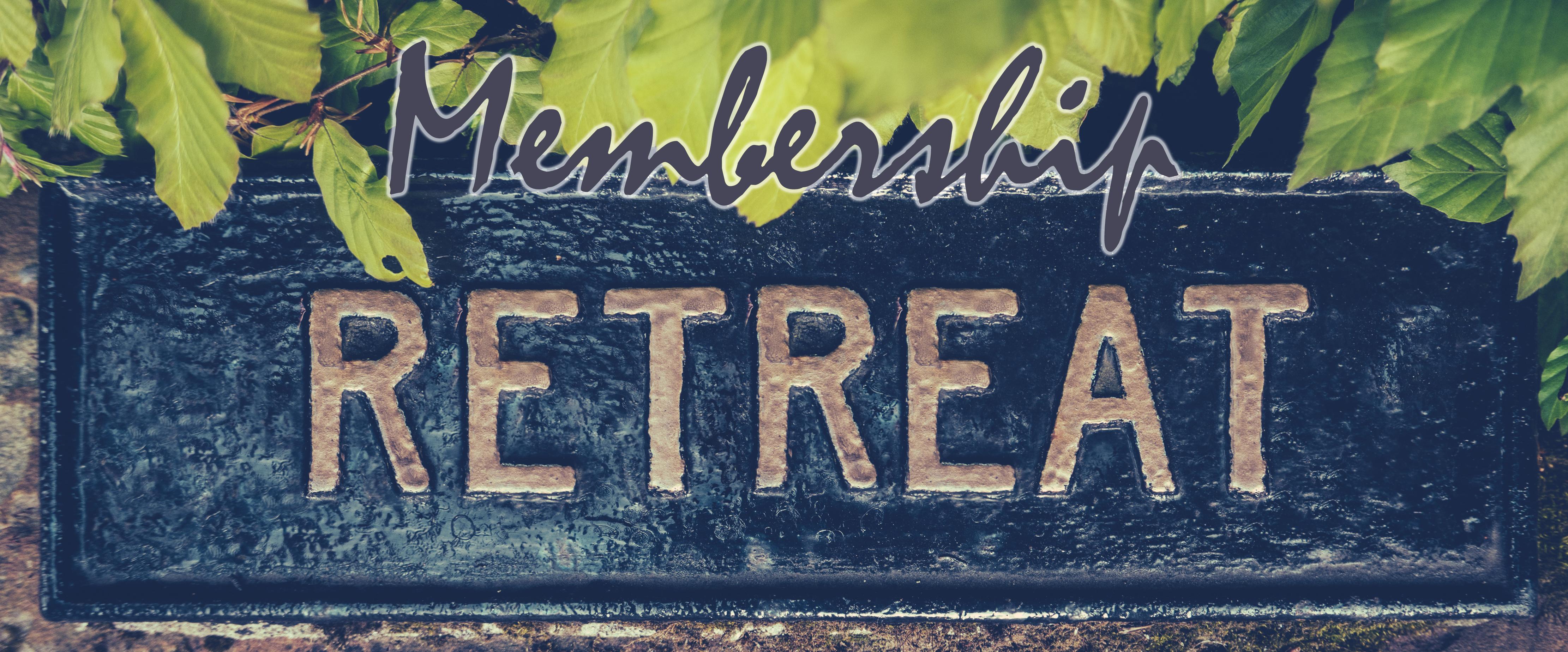 Membership retreat
