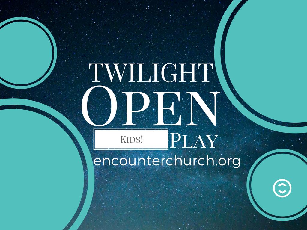 Twilight open play