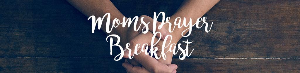 Mom prayer breakfast registration