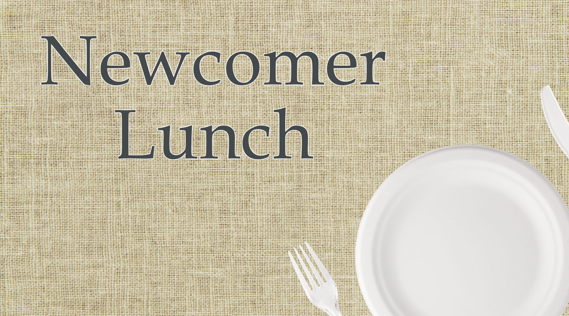 Newcomer lunch for registrations