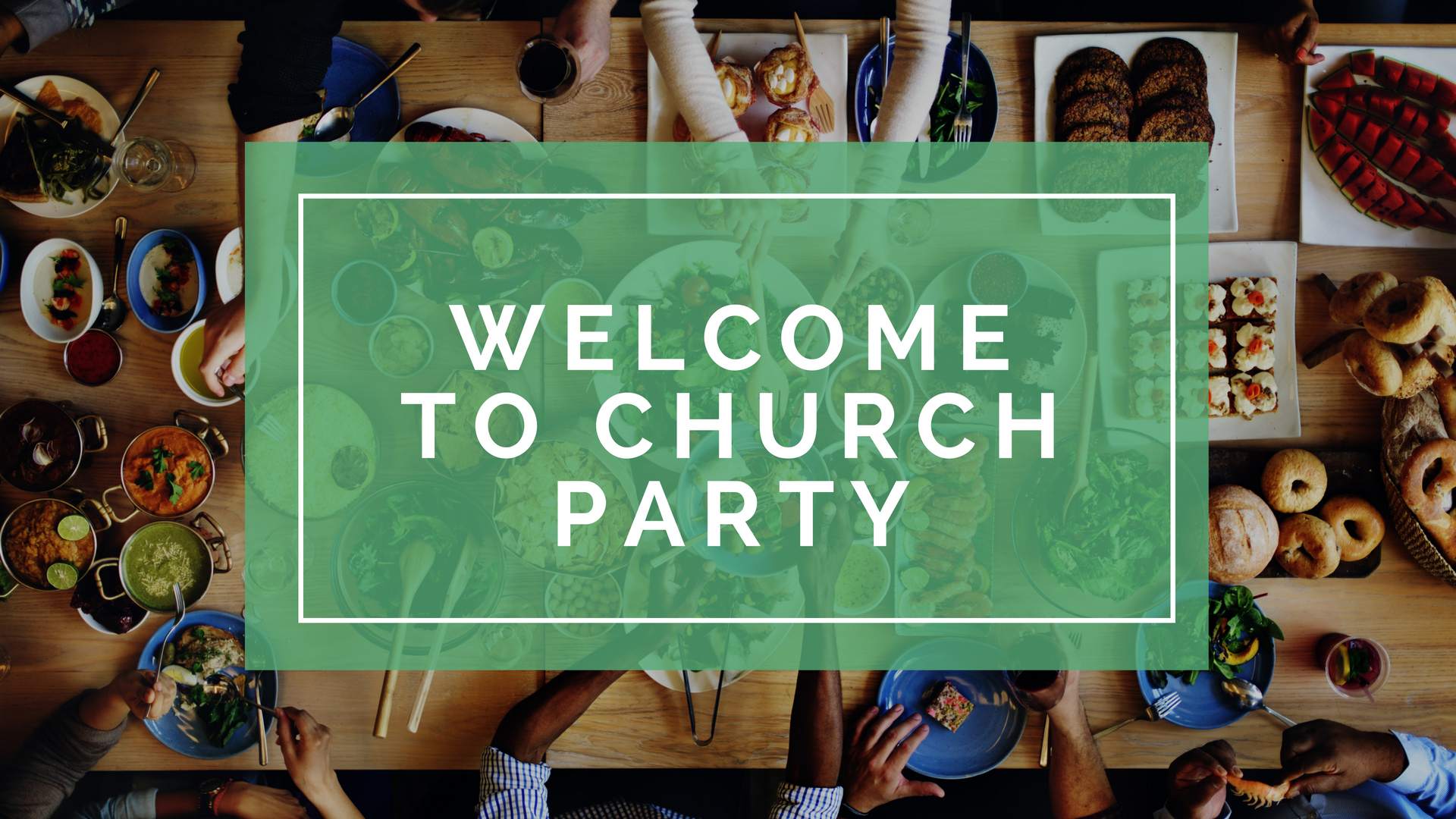 Welcome to church party  1